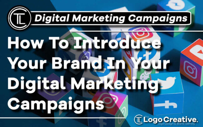 How To Introduce Your Brand In Your Digital Marketing Campaigns