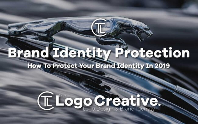 How To Protect Your Brand Identity In 2019