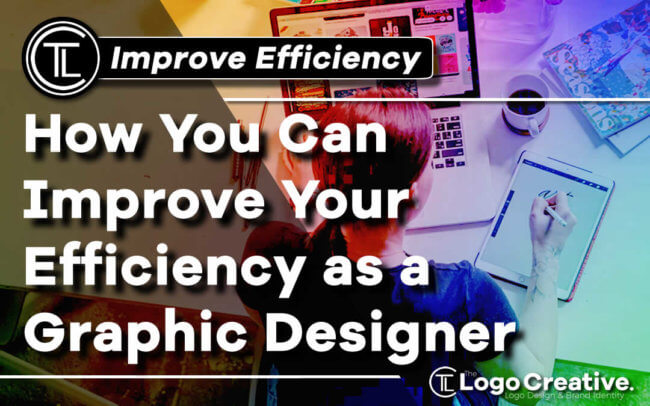 How You Can Improve Your Efficiency as a Graphic Designer