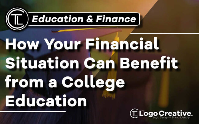 How Your Financial Situation Can Benefit from a College Education