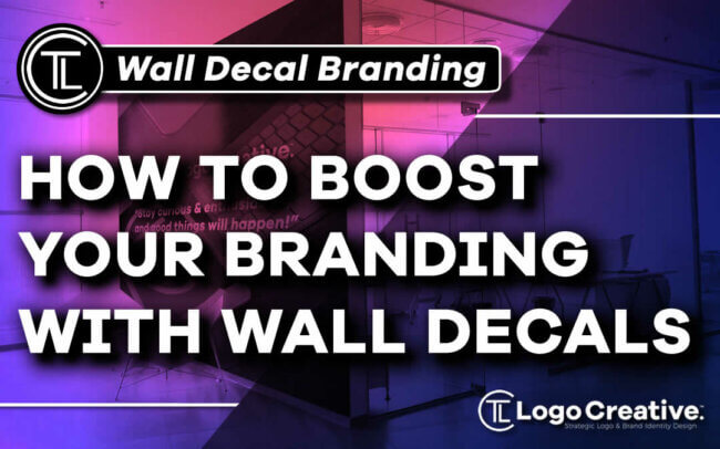 How to Boost Your Branding Game with Wall Decals