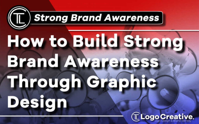 How to Build Strong Brand Awareness Through Graphic Design