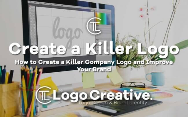 How to Create a Killer Company Logo and Improve Your Brand