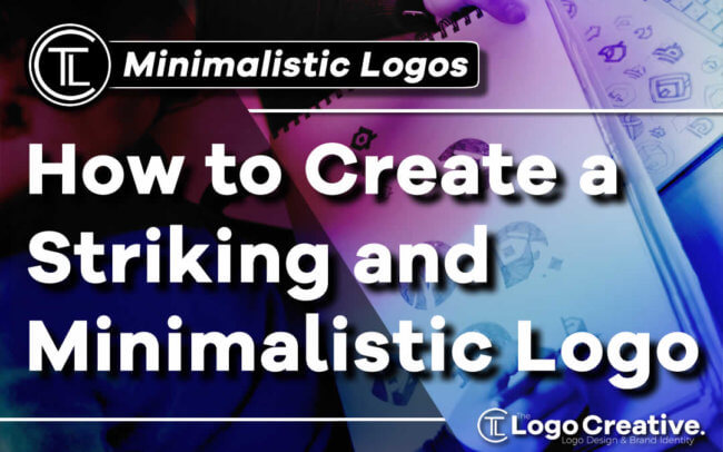How to Create a Striking and Minimalistic Logo