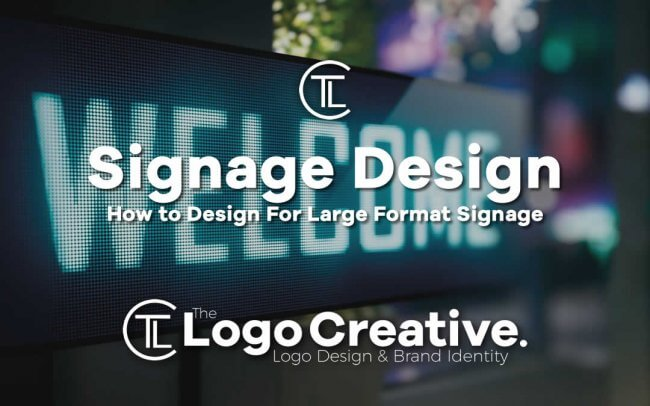 How to Design For Large Format Signage