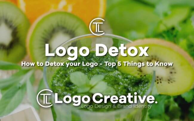 How to Detox your Logo - Top 5 Things to Know