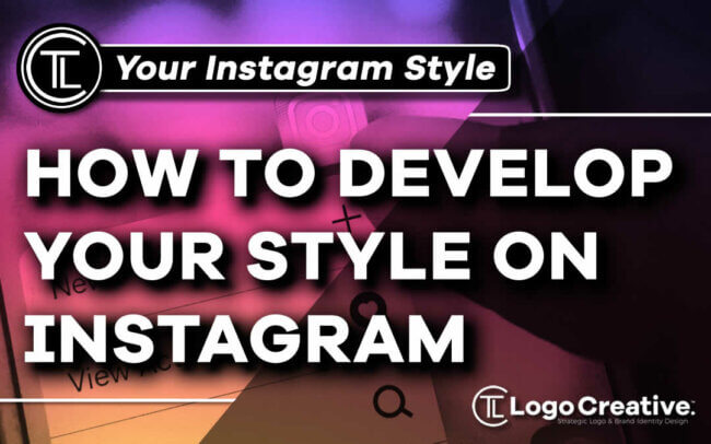 How to Develop Your Style on Instagram