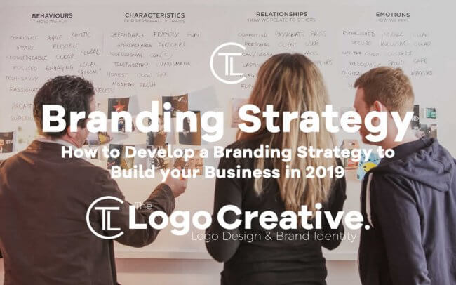 How to Develop a Branding Strategy to Build your Business in 2019