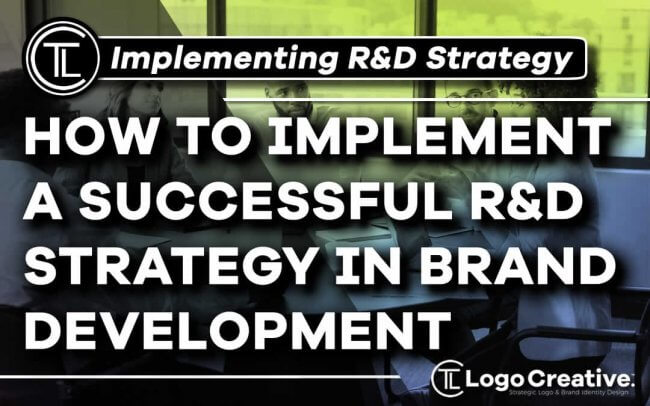 How to Implement a Successful R&D Strategy in Brand Development