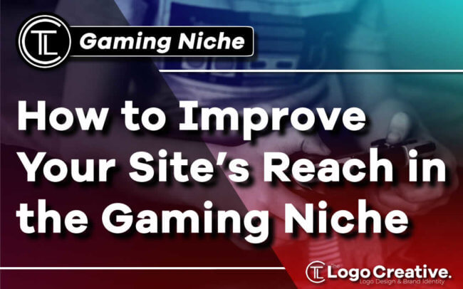 How to Improve Your Site's Reach in the Gaming Niche
