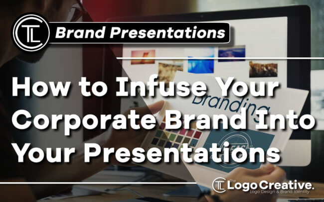 How to Infuse Your Corporate Brand Into Your Presentations