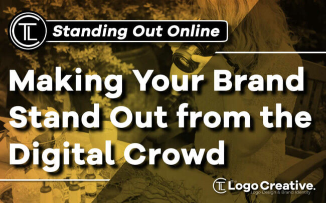 How to Make Your Brand Stand Out from the Digital Crowd