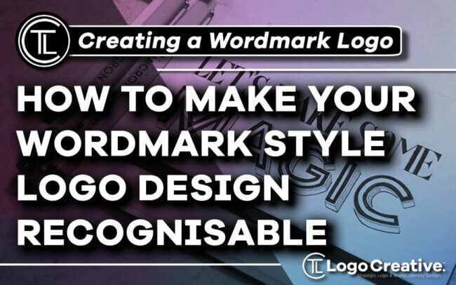 How to Make Your Wordmark Style Logo Recognisable