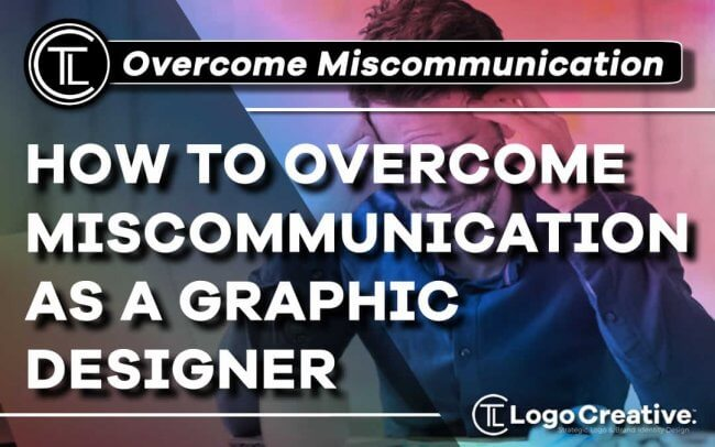 How to Overcome Miscommunication as a Graphic Designer