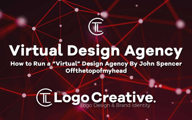 "How to Run a ""Virtual"" Design Agency By John Spencer Offthetopofmyhead"