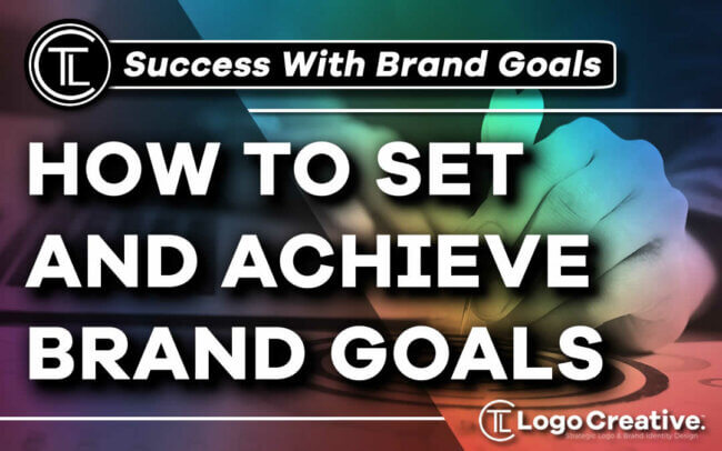 How to Set and Achieve Brand Goals