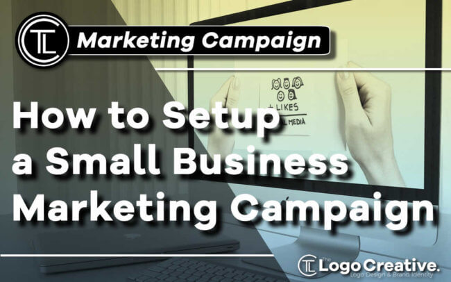 How to Setup a Small Business Marketing Campaign
