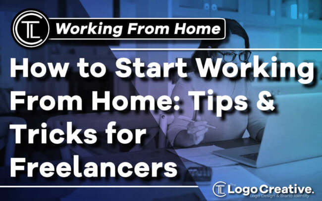 How to Start Working From Home - Tips & Tricks for Freelancers