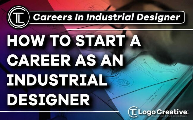 How to Start a Career as an Industrial Designer