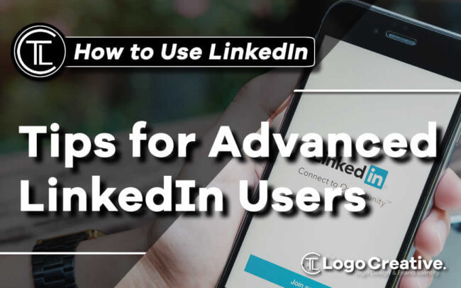How to Use LinkedIn - Tips for Advanced LinkedIn Users