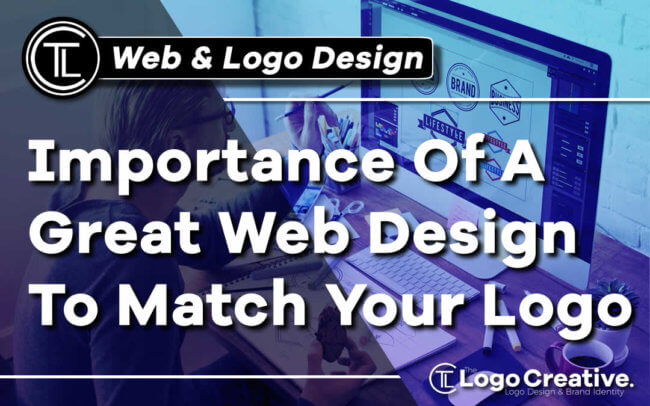 Importance Of A Great Web Design To Match Your Logo