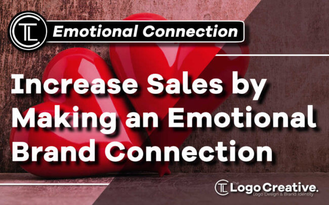 Increase Sales by Making an Emotional Brand Connection