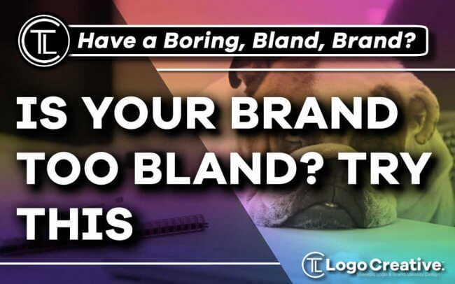 Is Your Brand Too Bland - Try This