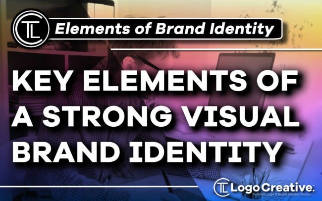 Key Elements of a Strong Visual Brand Identity
