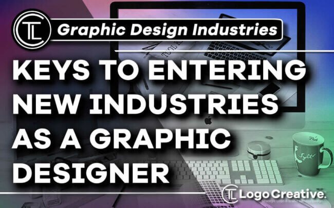 Keys to Entering New Industries as a Graphic Designer