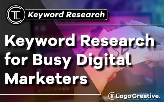 Keyword Research for Busy Digital Marketers - SEO