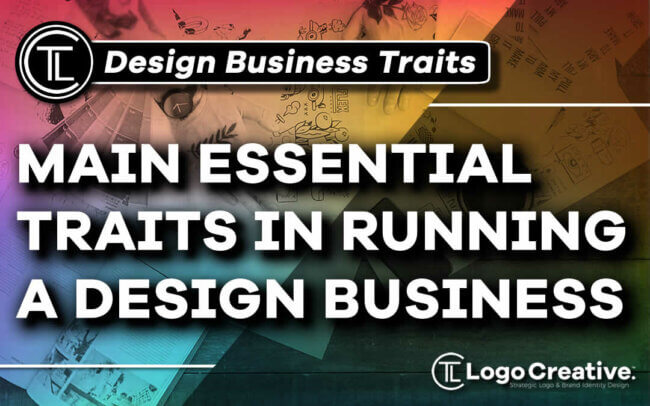 Main Essential Traits In Running a Design Business