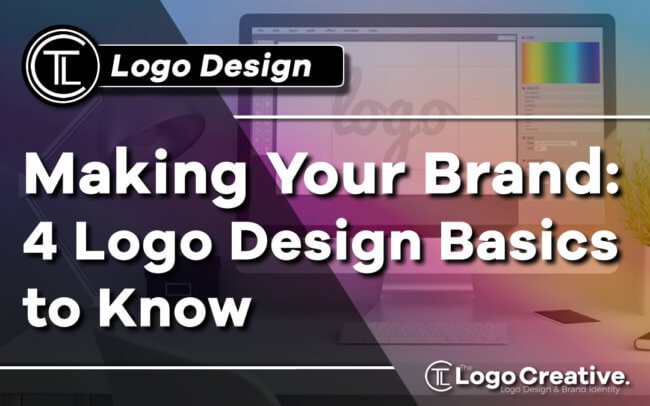 Making Your Brand - 4 Logo Design Basics to Know