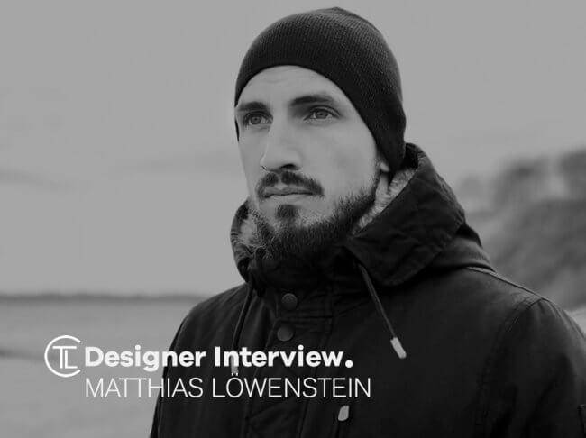 Matthias Löwenstein Designer Interview