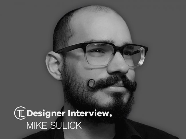 Mike Sulick - Designer Interview.
