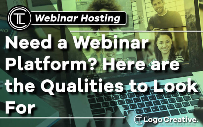 Need a Webinar Platform - Here are the Qualities to Look For