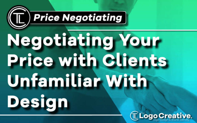 Negotiating Your Price with Clients Unfamiliar With Design