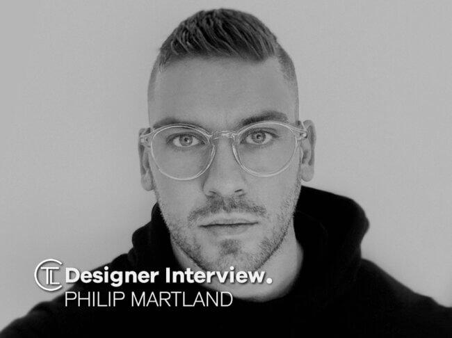 Philip Martland Designer Interview