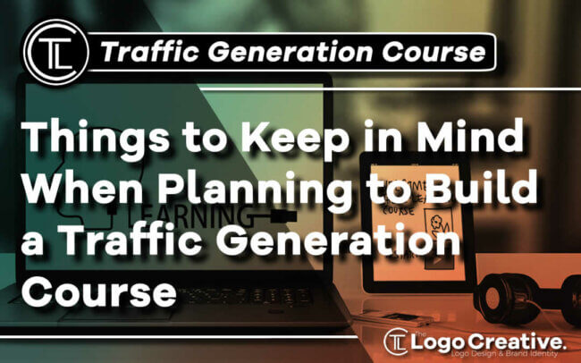 Planning To Build A Traffic Generation Course - Here Are A Few Things To Keep In Mind.