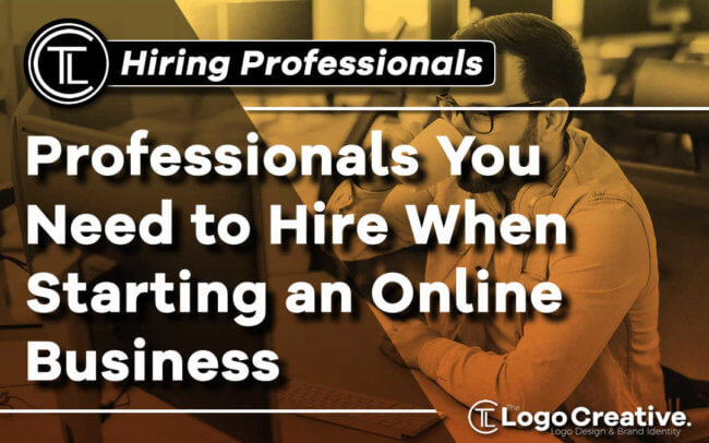Professionals You Need to Hire When Starting an Online Business