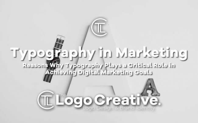 Reasons Why Typography Plays a Critical Role in Achieving Digital Marketing Goals