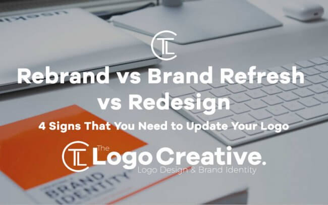 Rebrand vs Brand Refresh vs Redesign - 4 Signs That You Need to Update Your Logo