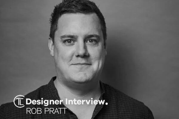 Designer Interview With Rob Pratt