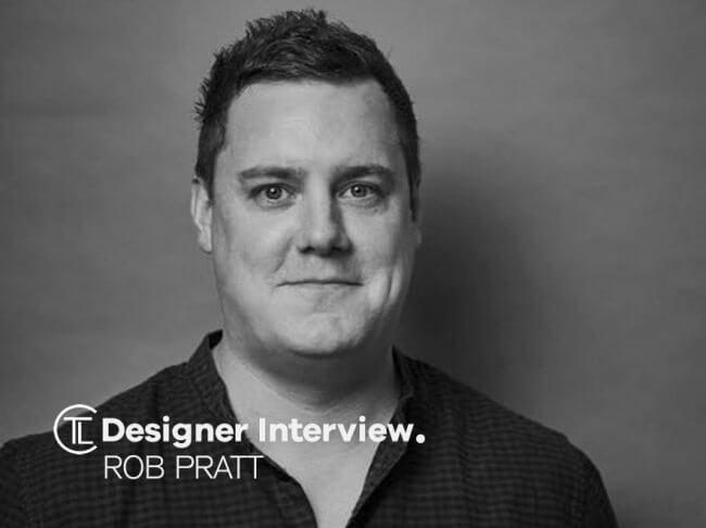 Designer Interview With Rob Pratt