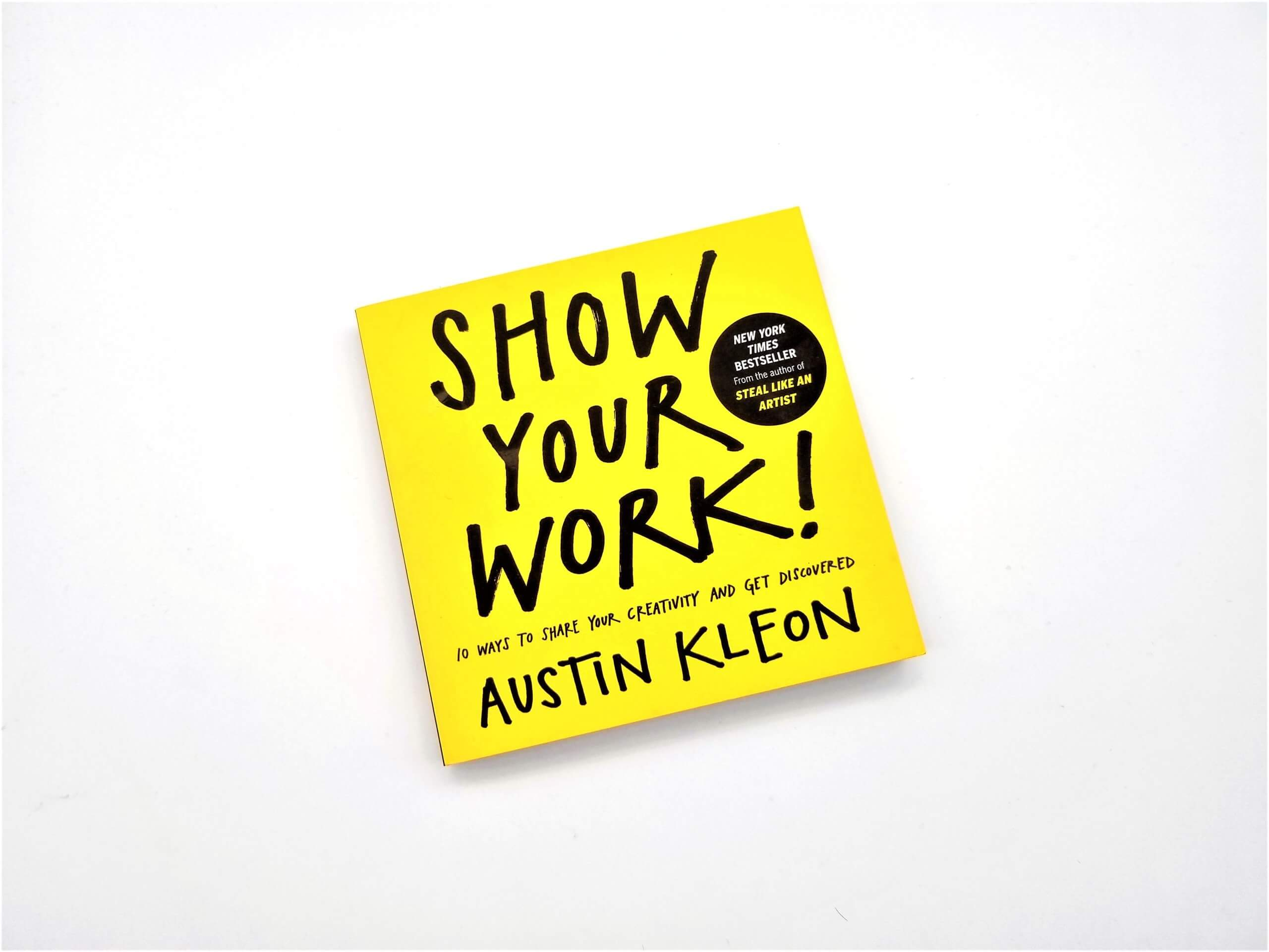 Show Your Work by Austin Kleon - Book Review - The Logo Creative (1)