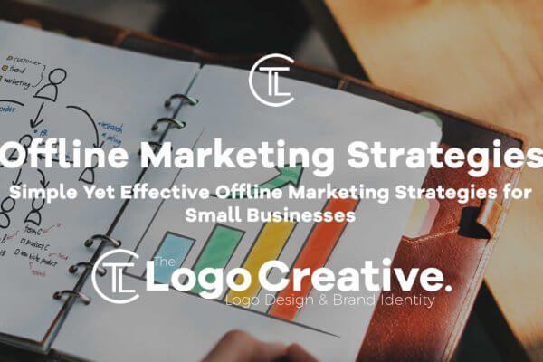 Simple Yet Effective Offline Marketing Strategies for Small Businesses