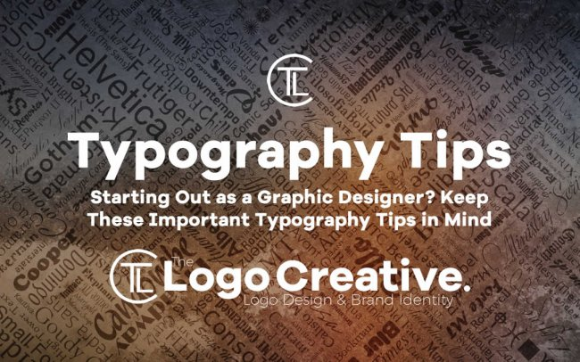 Starting Out as a Graphic Designer, Keep These Important Typography Tips in Mind