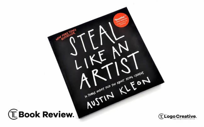 Steal Like an Artist by Austin Kleon - Book Review by The Logo Creative