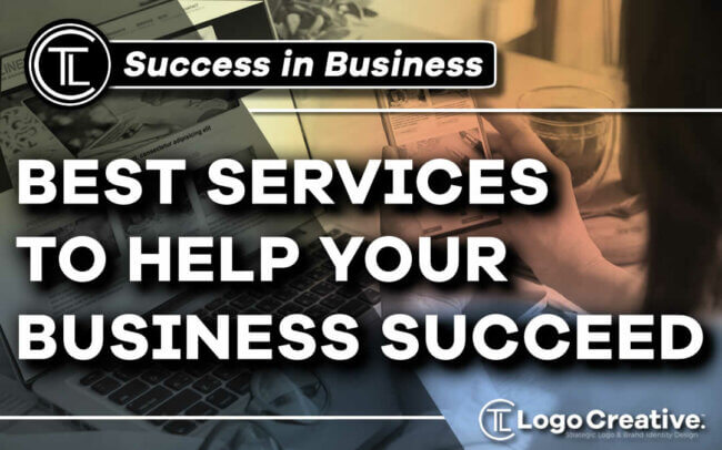 The Best Services To Help Your Business To Succeed