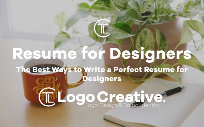 The Best Ways to Write a Perfect Resume for Designers