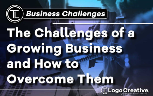 The Challenges of a Growing Business and How to Overcome Them